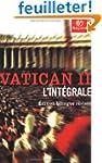 Vatican II : L'Int�grale