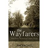 The Wayfarers: Five Feet From The Cabin Door ~ Jim Yackel