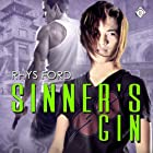 Sinner's Gin: Sinners, Book 1 (       UNABRIDGED) by Rhys Ford Narrated by Tristan James