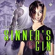 Sinner's Gin: Sinners, Book 1 | Rhys Ford