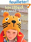 Knitted Animal Hats: 35 Wild and Wond...