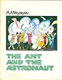 img - for The Ant and the Astronaut book / textbook / text book
