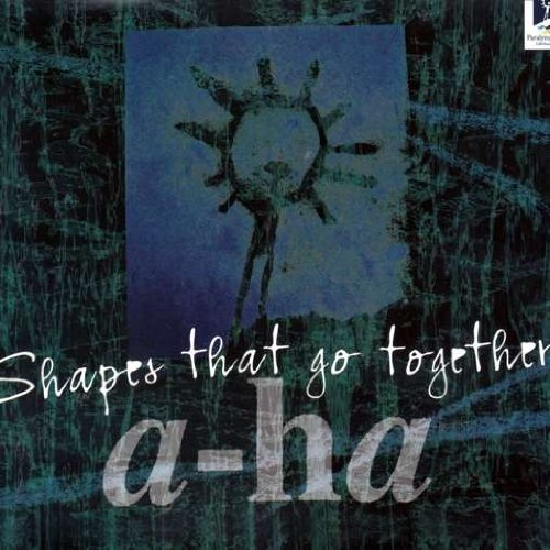 A-Ha - Shapes That Go Together - Zortam Music