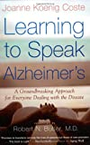 Learning to Speak Alzheimers: A Groundbreaking Approach for Everyone Dealing with the Disease