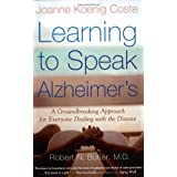 Learning to Speak Alzheimer's: A Groundbreaking Approach for Everyone Dealing with the Diseaseby Joanne Koenig Coste