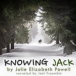 Knowing Jack | Julie Elizabeth Powell