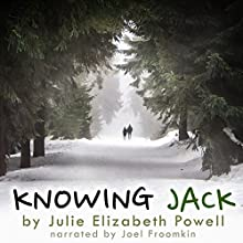 Knowing Jack (       UNABRIDGED) by Julie Elizabeth Powell Narrated by Joel Froomkin