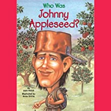 Who Was Johnny Appleseed? (       UNABRIDGED) by Joan Holub Narrated by Kevin Pariseau