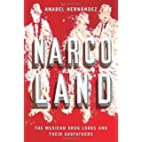 Narcoland: The Mexican Drug Lords and Their Godfathers by Anabel Hernandez ( 2013 ) Hardcover
