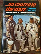 On Course to the Stars; the Roger B. Chaffee…