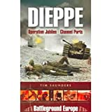 Dieppe: Operation Jubilee (Channel Ports)by Tim Saunders