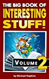 The Big Book of Interesting Stuff! Volume 2