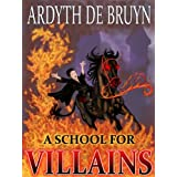 A School for Villains (Dark Lord Academy)by Ardyth DeBruyn