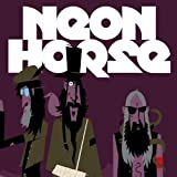 Neon Horse ~ Neon Horse
