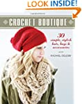 Crochet Boutique: 30 Simple, Stylish...