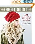 Crochet Boutique: 30 Simple, Stylish...