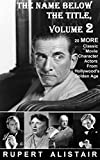 img - for The Name Below The Title, Volume 2: 20 MORE Classic Movie Character Actors From Hollywood's Golden Age book / textbook / text book