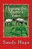 Sandy Haga Hearing the Master's Voice