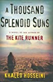 Image of A Thousand Splendid Suns [Hardcover] [2007] (Author) Khaled Hosseini