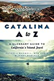 img - for Catalina A to Z: A Glossary Guide to California's Island Jewel book / textbook / text book