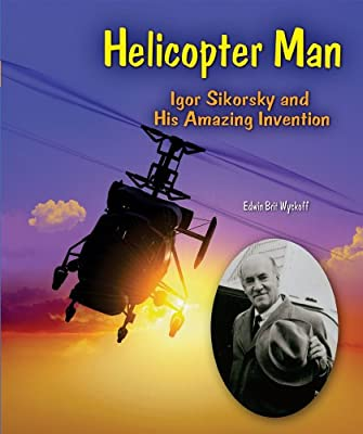 Helicopter Man: Igor Sikorsky and His Amazing Invention (Genius at Work! Great Inventor Biographies) by Enslow Elementary