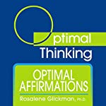 Optimal Affirmations: With Optimal Thinking | Rosalene Glickman
