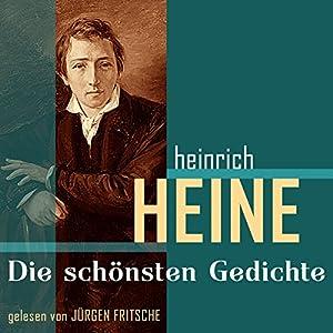 Heinrich Heine: Die schönsten Gedichte Hörbuch