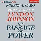 The Passage of Power: The Years of Lyndon Johnson Hörbuch von Robert A. Caro Gesprochen von: Grover Gardner