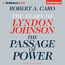 The Passage of Power: The Years of Lyndon Johnson Audiobook by Robert A. Caro Narrated by Grover Gardner