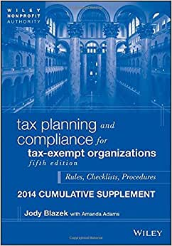 Tax Planning And Compliance For Tax-Exempt Organizations, Fifth Edition 2014 Cumulative Supplement (Wiley Nonprofit Authority)