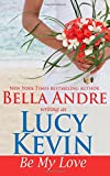 Be My Love: A Walker Island Romance, Book 1 (Volume 1)