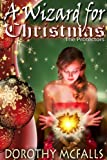 A Wizard for Christmas: sweet paranormal romance short story (The Protectors Book 1) (English Edition)