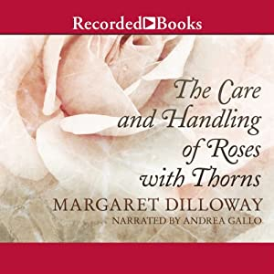 The Care and Handling of Roses with Thorns | [Margaret Dilloway]