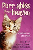 img - for Purr-ables from Heaven: Devotions for Cat Lovers book / textbook / text book