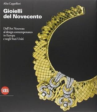 Cover Gioielli del Novecento. Dall'Art Nouveau al design contemporaneo in Europa e negli Stati Uniti