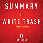 Summary of White Trash by Nancy Isenberg: Includes Analysis    Instaread