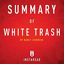 Summary of White Trash by Nancy Isenberg: Includes Analysis Audiobook by  Instaread Narrated by Sam Scholl