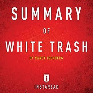 Summary of White Trash by Nancy Isenberg: Includes Analysis Hörbuch von  Instaread Gesprochen von: Sam Scholl