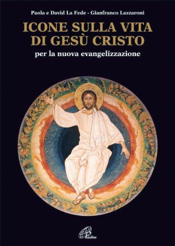icone-sulla-vita-di-gesu-cristo-per-la-nuova-evangelizzazione-immagini-e-parole