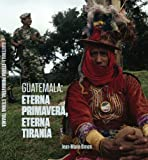img - for Guatemala: Eterna Primavera, Eterna Tirani a book / textbook / text book