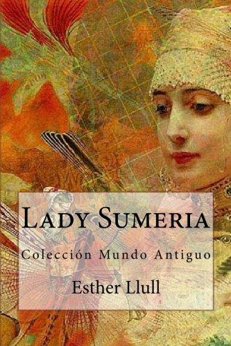 Lady Sumeria: Colección Mundo Antiguo