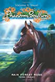 Phantom Stallion: Wild Horse Island #3: Rain Forest Rose (No. 3) (0060886161) by Farley, Terri
