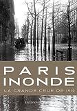 Paris Inondé La Grande Crue de 1910