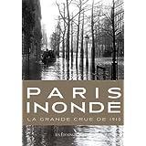 Paris Inond� La Grande Crue de 1910par Patrice de Moncan