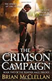 The Crimson Campaign: Book 2 in The Powder Mage Trilogy