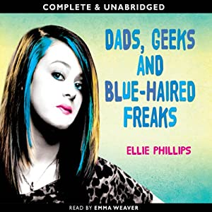 Dads, Geeks and Blue Haired Freaks | [Ellie Phillips]