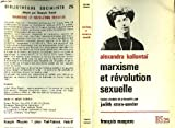 Marxisme et revolution sexuelle (Bibliotheque socialiste ; 25) (French Edition) (2707106313) by Kollontai, A