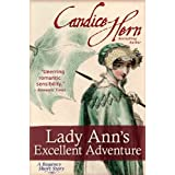 Lady Ann's Excellent Adventure (A Regency Short Story) ~ Candice Hern