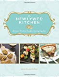 The Newlywed Kitchen: Delicious Meals for Couples Cooking Together