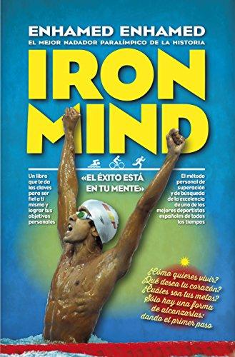 Iron Mind. El Exito Está En Tu Mente (Desarrollo personal)